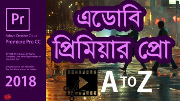 Adobe Premiere Pro CC – A to Z Video Editing Tutorial in Bangla