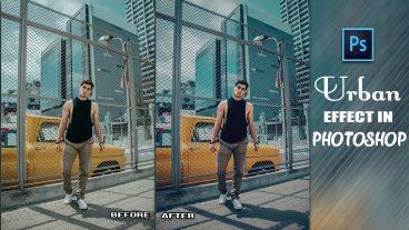 ফটোশপ টিটোরিয়াল Urban Effect In Photoshop CC Tutorial