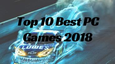 Top 10 Best Pc Games 2018