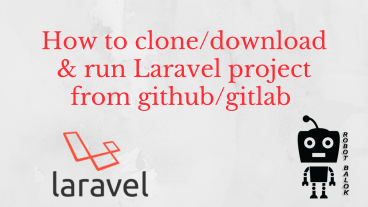 Run Laravel project after downloading from github/gitlab