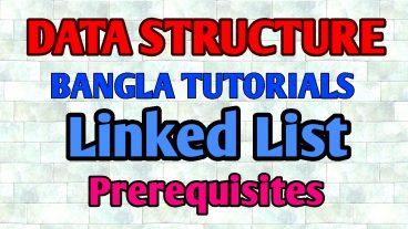 Data Structure Bangla Tutorial – Linked List Prerequisite