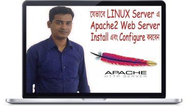 যেভাবে Linux Server এ Apache2 Web Server Install, Configure এবং Run করবেন