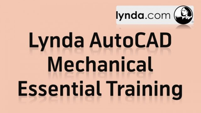কে হতে চায় সফটওয়্যার এক্সপার্ট [পর্ব–২৯] :: বিখ্যাত Lynda কোম্পানির  Lynda AutoCAD Mechanical Essential Training