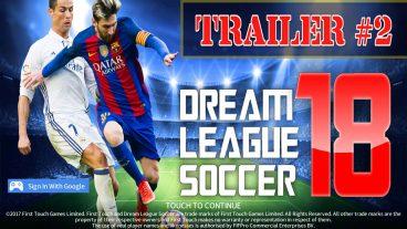 [Enjoy Post] দেখে নিন Dream League Soccer 2018 Trailer ভিডিও