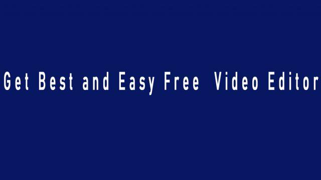 Video Editor খুঁজছেন ?? সহজ ও ভাল ২টি সফটওয়্যার নিয়ে নিন সম্পূর্ণ ফ্রিতে।