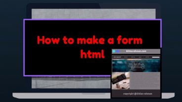HTML দিয়ে কিভাবে ওয়েব ফর্ম তৈরী করবেন?