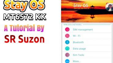 [MT6572] [4.4.2] নিয়ে নিন Stay OS V3. একটা অন্য রকম, স্টাইলিশ, কালারফুল কাস্টম রম। by SR Suzon