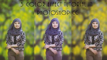 ফটোশপ টিউটোরিয়ালঃ 3 Awesome Color Effect For Photoshop CC