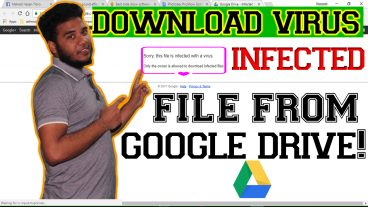 How to Download virus infected google drive file? fix download eror problem -Bangla Tutorial -2018