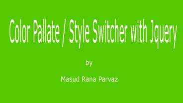 দেখে নিন কিভাবে Jquery দিয়ে একটি color pallate / style switcher তৈরি করা যায়।