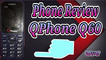 Phone Review Low Budget Phone Qphone Q60 Review in Bangla