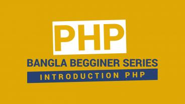 Basic PHP bangla Fundamental – PART 1 Introduction PHP