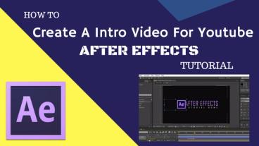 Youtube Intro ভিডিও বানানো শিখুন নিজেই – After Effects Tutorial