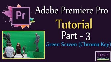কিভাবে Adobe Premire Pro-তে ক্রমা বা গ্রীন স্ক্রিন (Chroma/Green Screen) এর কাজ করতে হয় দেখে নিন !!