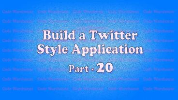 Build a Twitter Style Application by Laravel