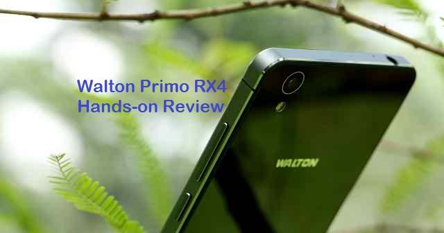 হ্যান্ডস-অন রিভিউ – Walton Primo RX4